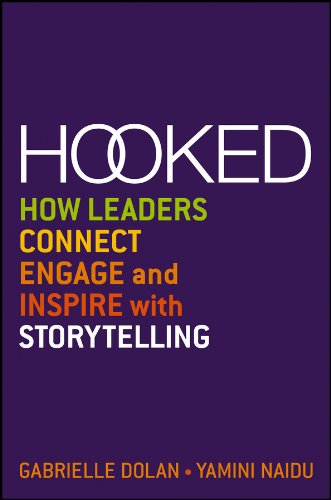 Hooked: How Leaders Connect, Engage and Inspire with Storytelling Cover