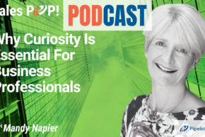 🎧   Why Curiosity Is Essential For Business Professionals