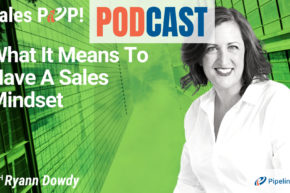 🎧  What It Means To Have A Sales Mindset