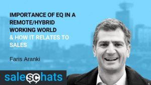 Importance of EQ in a remote/hybrid working world and how it relates to sales
