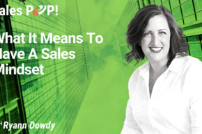 What It Means To Have A Sales Mindset (video)