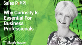 Why Curiosity Is Essential For Business Professionals (video)
