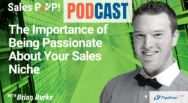 🎧  The Importance of Being Passionate About Your Sales Niche