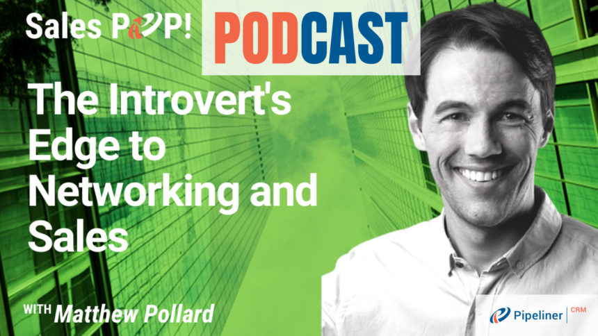 🎧  The Introvert's Edge to Networking and Sales