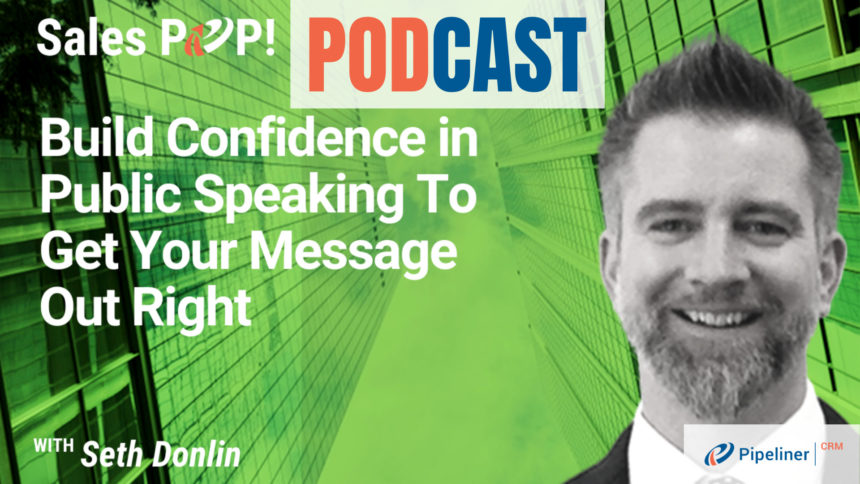 🎧   Build Confidence in Public Speaking To Get Your Message Out Right