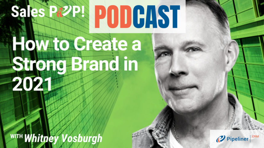 🎧  How to Create a Strong Brand in 2021