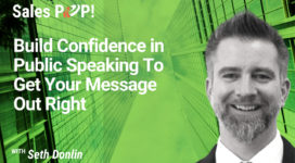 Build Confidence in Public Speaking To Get Your Message Out Right (video)