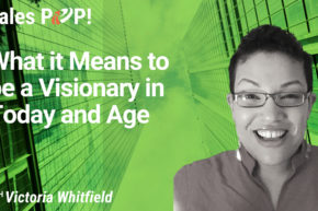 What it Means to be a Visionary in Today and Age (video)