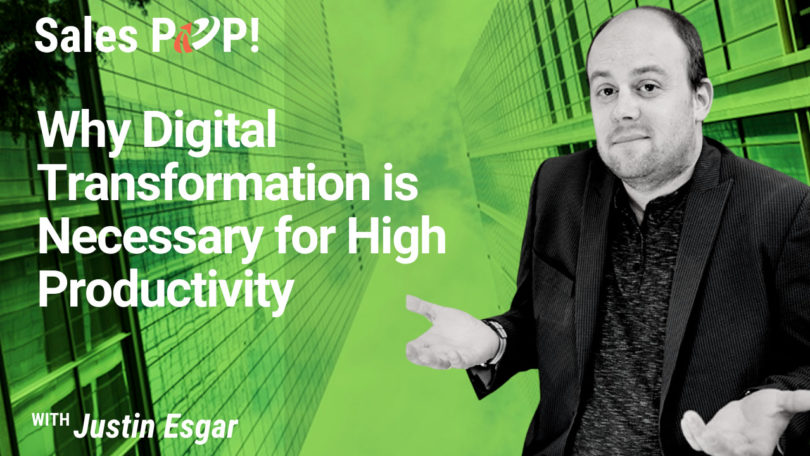 Why Digital Transformation is Necessary for High Productivity (video)