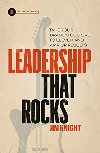 Leadership That Rocks: Take Your Brand's Culture to Eleven and Amp Up Results Cover