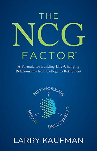The NCG Factor: A Formula for Building Life-Changing Relationships from College to Retirement Cover