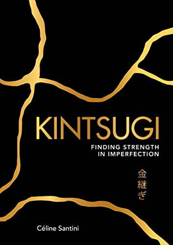 Kintsugi: Finding Strength in Imperfection Cover