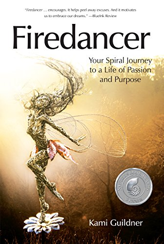Firedancer: Your Spiral Journey to a Life of Passion and Purpose Cover