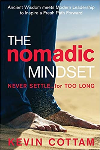 The Nomadic Mindset: Never Settle…for Too Long Cover
