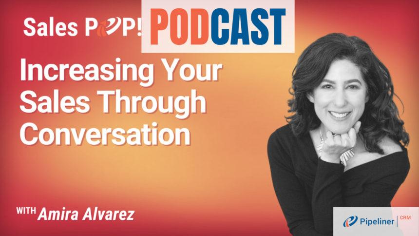 🎧  Increasing Your Sales Through Conversation