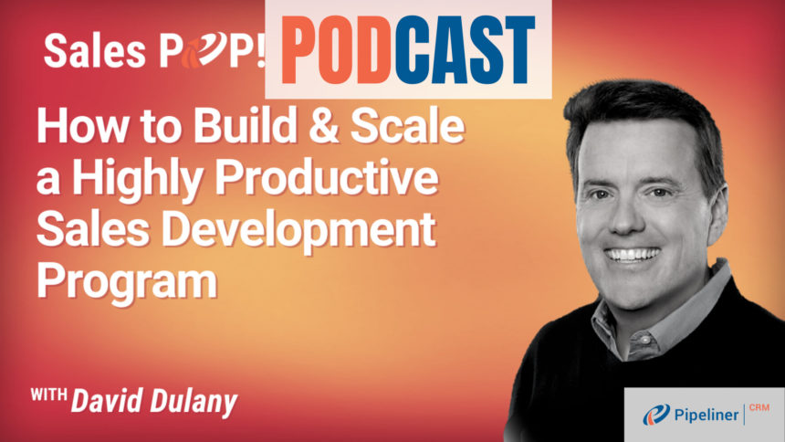 🎧  How to Build and Scale a Productive Sales Development Program