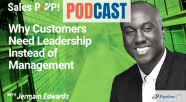 🎧  Why Customers Need Leadership Instead of Management