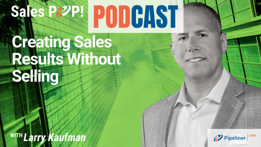 🎧 Creating Sales Results Without Selling