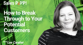 How to Break Through to Your Potential Customers (video)