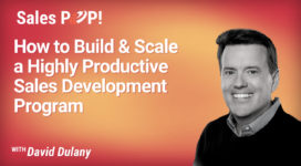 How to Build and Scale a Highly Productive Sales Development Program (video)