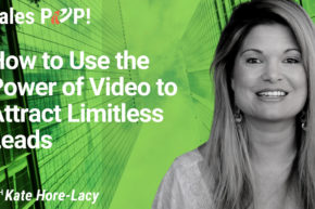 How to Use the Power of Video to Attract Limitless Leads (video)