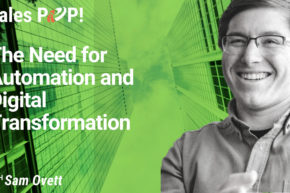 The Need for Automation and Digital Transformation (video)