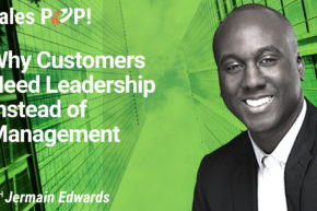 Why Customers Need Leadership Instead of Management