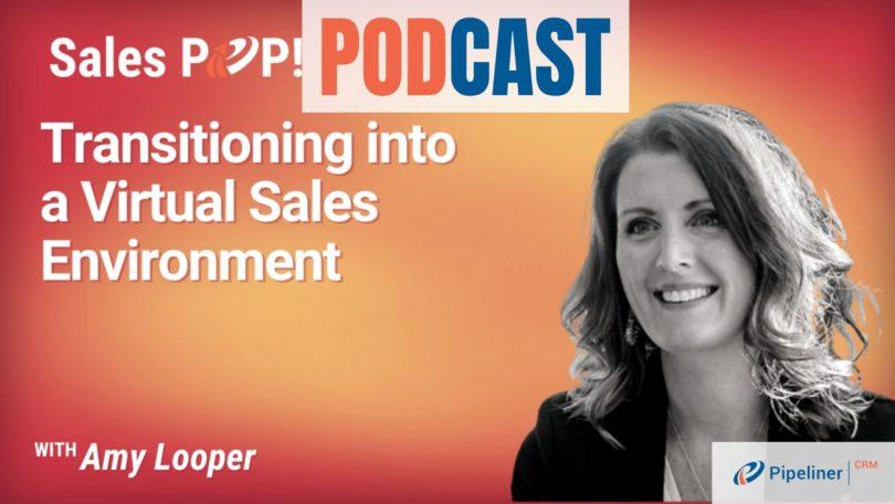 🎧  Transitioning into a Virtual Sales Environment