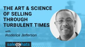 The Art & Science of Selling Through Turbulent Times