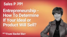 Entrepreneurship – How To Determine If Your Ideal or Product Will Sell? (video)