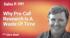 Why Pre-Call Research Is A Waste Of Time (video)