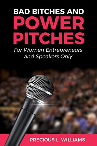 Bad Bitches and Power Pitches: For Women Entrepreneurs and Speakers Only Cover