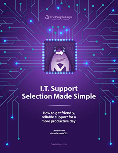 I.T. Support Selection Made Simple: How to get friendly, reliable support for a more productive day