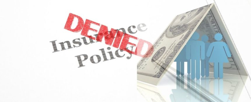 Common Reasons Why Insurers Deny Life Insurance Claims