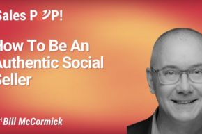 How To Be An Authentic Social Seller (video)