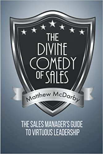 The Divine Comedy of Sales: The Sales Manager's Guide to Virtuous Leadership Cover